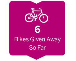 6 Bikes Given AwaySo Far