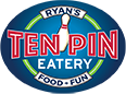 RYAN'S | TEN PIN | EATERY FOOD FUN